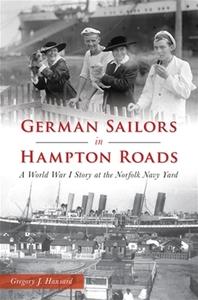 German Sailors in Hampton Roads: A World War I Story at the Norfolk Navy Yard [Paperback]
